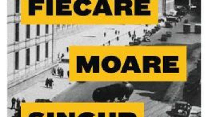 Cartea Fiecare moare singur – Hans Fallada (download, pret, reducere)