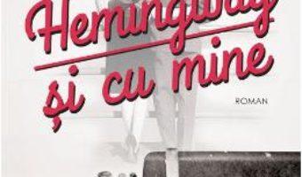 Cartea Hemingway si cu mine – Paula McLain (download, pret, reducere)