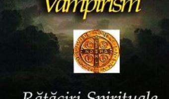 Cartea Farmece. Vampirism. Rataciri spirituale – Alina Albert (download, pret, reducere)