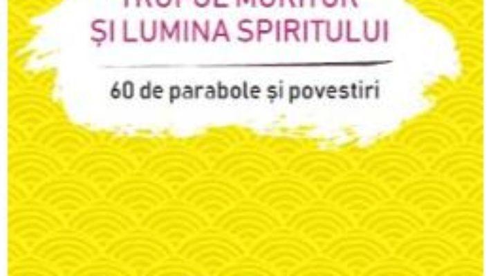 Cartea Trupul muritor si lumina spiritului – Osho (download, pret, reducere)