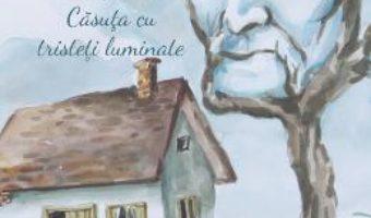 Cartea Casuta cu tristeti luminate – Brandusa Vranceanu (download, pret, reducere)