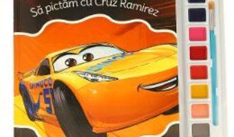 Cartea Disney. Masini 3. Sa pictam cu Cruz Ramirez. Carte de colorat cu pensula si acuarele (download, pret, reducere)