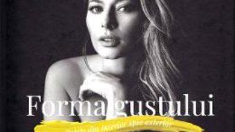 Cartea Forma gustului – Laura Cosoi (download, pret, reducere)