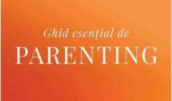 Cartea Ghid esential de parenting – Gail Reichlin, Caroline Winkler (download, pret, reducere)