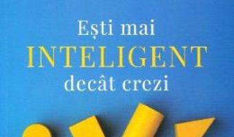 Cartea Esti mai inteligent decat crezi. Un ghid al inteligentelor multiple, pentru copii – Thomas Armstrong (download, pret, reducere)