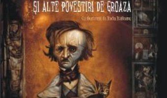 Cartea Pisica neagra si alte povestiri de groaza – Edgar Allan Poe (download, pret, reducere)
