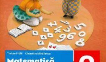 Cartea Matematica si explorarea mediului – Clasa 2. Partea 2 – Fise integrate de evaluare curenta si sumativa – Tudora Pitila, Cleopatra Mihailescu (download, pret, reducere)