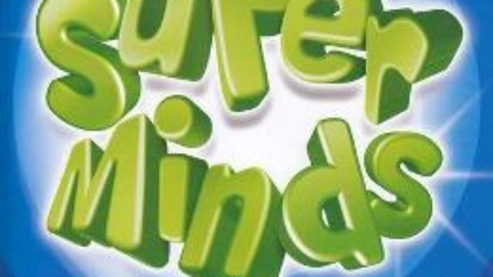Cartea Super Minds – Limba Engleza – Clasa 1 – Workbook 1 + CD – Herbert Puchta (download, pret, reducere)