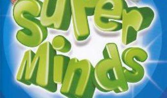 Cartea Super Minds – Limba engleza – Clasa 1 – Student's Book 1 + 2 CD – Herbert Puchta (download, pret, reducere)