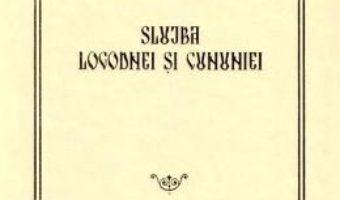 Cartea Slujba logodnei si cununiei (download, pret, reducere)