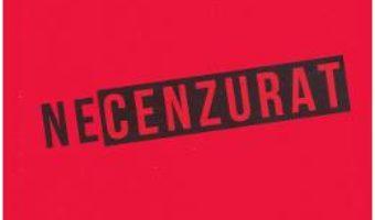 Cartea Necenzurat – Radu F. Constantinescu (download, pret, reducere)