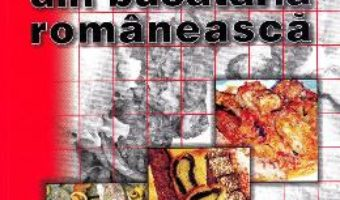 Cartea 501 retete din bucataria romaneasca Ed.2019 – Mihai Basoiu (download, pret, reducere)