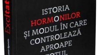 Cartea Excitat. Istoria hormonilor – Randi Hutter Epstein (download, pret, reducere)