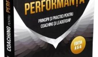 Cartea Coaching pentru performanta – John Whitmore (download, pret, reducere)