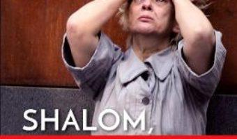 Cartea Shalom, Israel! – Claudia Motea (download, pret, reducere)