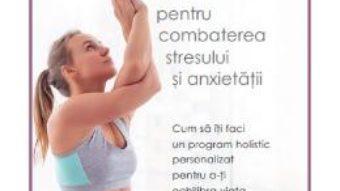 Cartea Terapia prin yoga pentru combaterea stresului si anxietatii – Robert Butera, Erin Byron (download, pret, reducere)