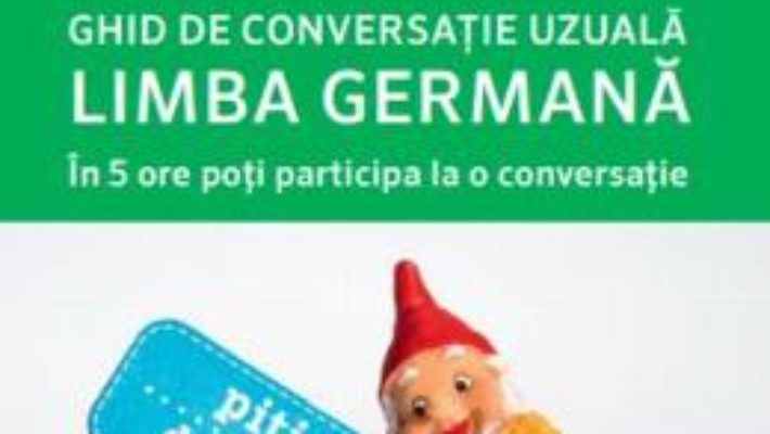 Cartea Limba germana. Ghid de conversatie uzuala. Pons (download, pret, reducere)
