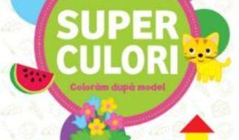 Cartea Superculori. Coloram dupa model 3+ Vol.2 (download, pret, reducere)