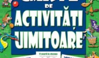Cartea Marea carte de activitati uimitoare (download, pret, reducere)