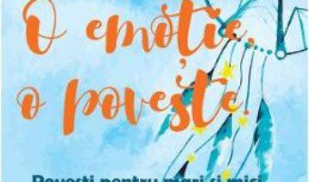 Cartea O emotie, o poveste – Mihaela Ioana (download, pret, reducere)