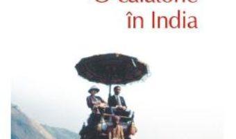 Cartea O calatorie in India – E.M. Forster (download, pret, reducere)