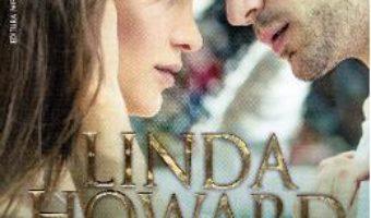 Cartea Foarte apropiat si periculos – Linda Howard (download, pret, reducere)