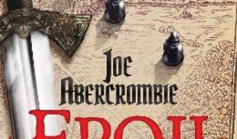 Cartea Eroii – Joe Abercrombie (download, pret, reducere)