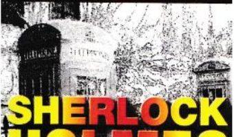 Cartea Crimele din Baltimore. Seria Sherlock Holmes – Arthur Conan Doyle (download, pret, reducere)
