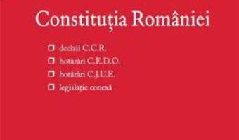 Cartea Constitutia Romaniei Ed. 3 – Tudorel Toader, Marieta Safta (download, pret, reducere)