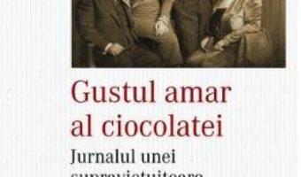 Cartea Gustul amar al ciocolatei – Olimpia Zamfirescu (download, pret, reducere)