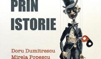 Cartea Manipularea prin istorie – Doru Dumitrescu, Mirela Popescu (download, pret, reducere)