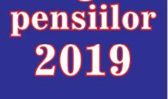 Cartea Legea pensiilor 2019 (download, pret, reducere)