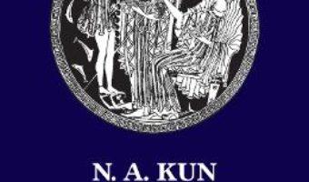 Cartea Legendele si miturile Greciei antice – N.A. Kun (download, pret, reducere)