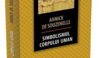 Cartea Simbolismul corpului uman – Annick de Souzenelle (download, pret, reducere)