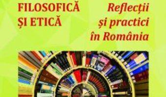 Cartea Consilierea filosofica si etica – Vasile Hategan (download, pret, reducere)