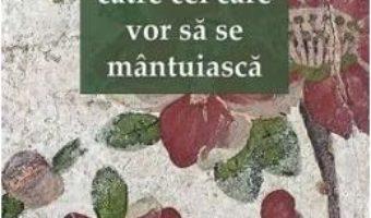 Cartea Cuvinte catre cei care vor sa se mantuiasca – Sfantul Ignatie Briancianinov (download, pret, reducere)