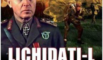 Cartea Lichidati-l pe Maresal – Florian Bichir (download, pret, reducere)