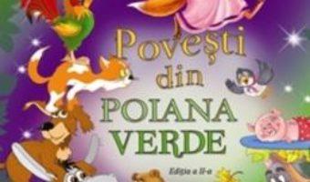 Cartea Povesti din Poiana Verde ed.2 (download, pret, reducere)