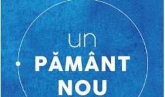 Cartea Un pamant nou – Eckhart Tolle (download, pret, reducere)