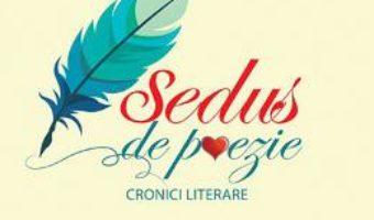 Cartea Sedus de poezie – Radu-Ilarion Munteanu (download, pret, reducere)
