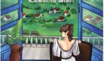 Cartea Ramai cu bine! Ramai cu mine! – Naty Badea (download, pret, reducere)
