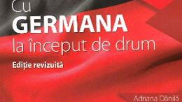 Cartea Cu germana la inceput de drum – Adriana Danila (download, pret, reducere)