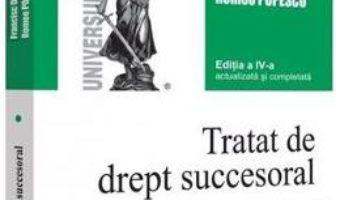 Cartea Tratat de drept succesoral Vol.1: Mostenirea legala Ed.4 – Francisc Deak, Romeo Popescu (download, pret, reducere)