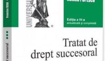 Cartea Tratat de drept succesoral Vol.3: Transmisiunea si partajul mostenirii Ed.4 – Francisc Deak, Romeo Popescu (download, pret, reducere)