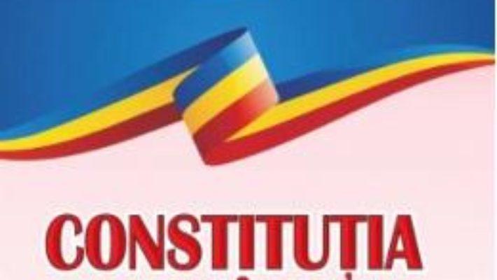 Cartea Constitutia Romaniei – include si Declaratia Universala a drepturilor omului (download, pret, reducere)