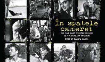 Cartea In spatele camerei – Laura Magni (download, pret, reducere)