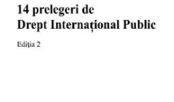 Cartea 14 prelegeri de drept international public ed.2 – A. Nastase, C. Jura, F. Coman (download, pret, reducere)