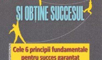 Cartea Sfideaza adversitatile si obtine succesul – Rom Brafman (download, pret, reducere)
