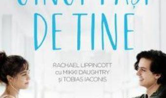 Cartea La cinci pasi de tine – Rachael Lippincott, Mikki Daughtry (download, pret, reducere)
