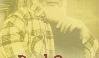 Cartea Paul Goma, un scriitor intre revolta si nostalgie – Mariana Pasincovschi (download, pret, reducere)